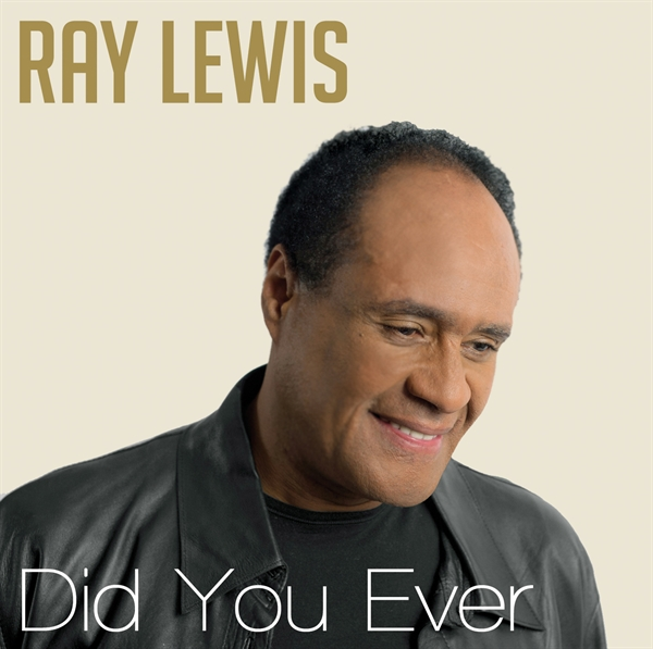 Ray Lewis Music Did you ever album cover